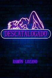 descargar epub Descatalogado – Autor Ramón Lozano