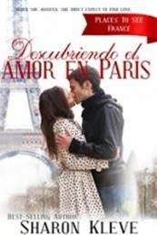 descargar epub Descubriendo el amor en París – Autor Sharon Kleve gratis