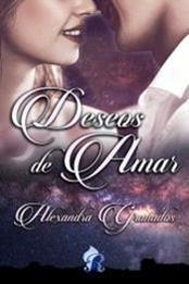 descargar epub Deseos de amar – Autor Alexandra Granados