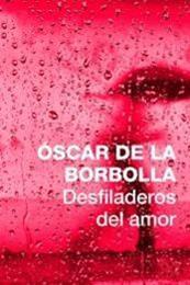 descargar epub Desfiladeros del amor – Autor Óscar de la Borbolla