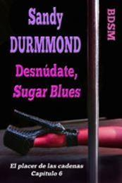 descargar epub Desnúdate, Sugar Blues – Autor Sandy Durmmond gratis