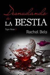 descargar epub Desnudando a la bestia – Autor Rachel Bels