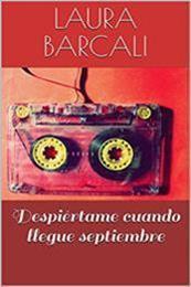 descargar epub Despiértame cuando llegue septiembre – Autor Laura Barcali gratis