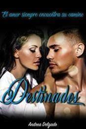descargar epub Destinados: El amor siempre encuentra su camino – Autor Andrea Delgado
