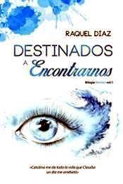 descargar epub Destinados a encontrarnos – Autor Raquel Díaz