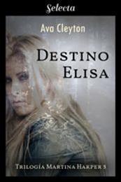 descargar epub Destino Elisa – Autor Ava Cleyton