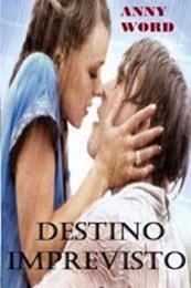 descargar epub Destino imprevisto – Autor Anny Word