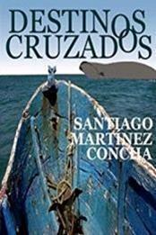 descargar epub Destinos cruzados – Autor Santiago Martínez Concha gratis