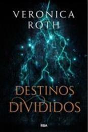 descargar epub Destinos divididos – Autor Veronica Roth gratis