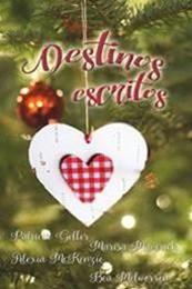 descargar epub Destinos escritos – Autor Alexia McKenzie;Bea Melworren;Patricia Geller gratis