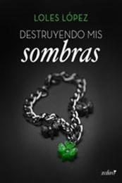 descargar epub Destruyendo mis sombras? – Autor Loles  López Bermejo