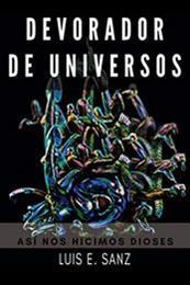 descargar epub Devorador de universos – Autor Luis E. Sanz gratis