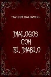 descargar epub Diálogos con el diablo – Autor Taylor Caldwell gratis