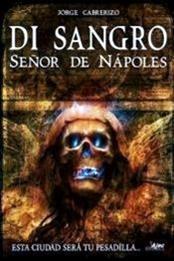 descargar epub Di Sangro: Señor de Nápoles – Autor Jorge Cabrerizo