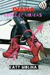 descargar epub Diana: Cruce de miradas – Autor Katy Molina gratis