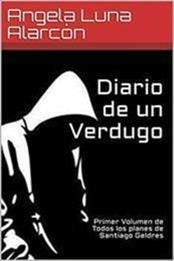 descargar epub Diario de un verdugo – Autor Angela Luna Alarcón