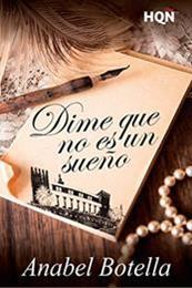 descargar epub Dime que no es un sueño – Autor Anabel Botella gratis