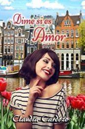 descargar epub Dime si es amor – Autor Claudia Cardozo gratis