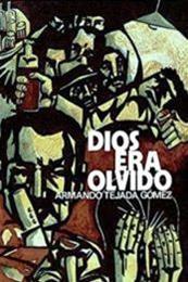 descargar epub Dios era olvido – Autor Armando Tejada Gómez