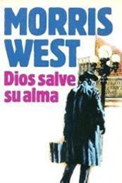 descargar epub Dios salve su alma – Autor Morris West