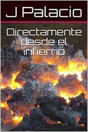 descargar epub Directamente desde el infierno – Autor J Palacio gratis