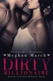 descargar epub Dirty billonaire – Autor Meghan March