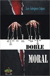 descargar epub Doble moral – Autor Luis Góngora López