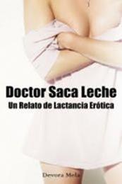 descargar epub Doctor Saca Leche – Autor Devora Mela gratis