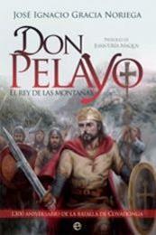 descargar epub Don Pelayo, el rey de las montañas – Autor José Ignacio García Noriega gratis