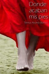 descargar epub Donde acaban mis pies – Autor Teresa Álvarez Blanco