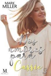 descargar epub Dos amores para Cassie 3 – Autor Mark Miller