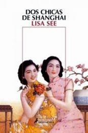descargar epub Dos chicas de Shanghai – Autor Lisa See