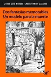 descargar epub Dos fantasías memorables. Un modelo para la muerte – Autor Adolfo Bioy Casares;Jorge Luis Borges gratis
