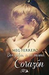descargar epub Dos golpes a un mismo corazón – Autor Meg Ferrero