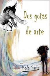descargar epub Dos gotas de arte – Autor Kala Sanz
