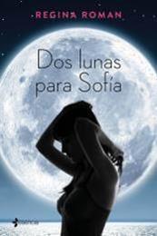 descargar epub Dos lunas para Sofía – Autor Regina Román