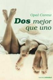 descargar epub Dos mejor que uno – Autor Opal Carew gratis