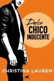 descargar epub Dulce chico indecente – Autor Christina Lauren