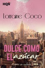 descargar epub Dulce como el azúcar – Autor Lorraine Cocó