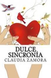 descargar epub Dulce sincronía – Autor Claudia Zamora