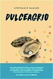 descargar epub DulceAgrio – Autor Stephanie Danler