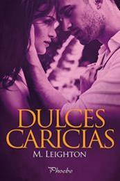 descargar epub Dulces caricias – Autor M. Leighton