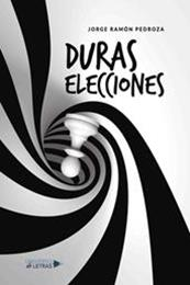 descargar epub Duras elecciones – Autor Jorge Ramón Pedroza