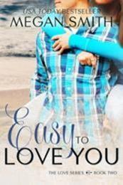 descargar epub Easy to love you – Autor Megan Smith
