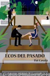 descargar epub Ecos del pasado – Autor Pat Casalà