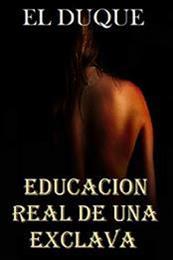 descargar epub Educación real de una esclava – Autor El Duque gratis