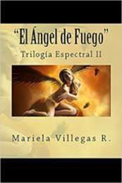 descargar epub El Ángel de Fuego – Autor Mariela Villegas R. gratis
