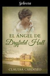 descargar epub El ángel de Dryfield Hall – Autor Claudia Cardozo gratis