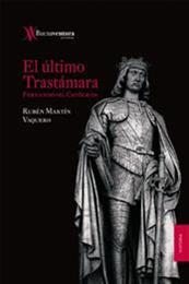 """descargar epub El último Trastámara. Fernando """"El Católico"""" – Autor Rubén Martín Vaquero"""