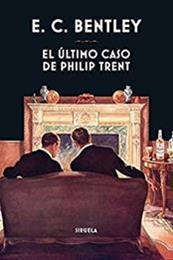 descargar epub El último caso de Philip Trent – Autor E. C. Bentley